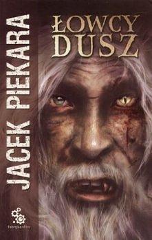 Łowcy dusz - Jacek Piekara