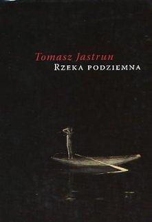 Rzeka Podziemna - Tomasz Ja...