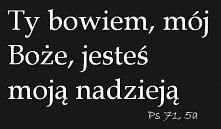 Ps 71, 5a