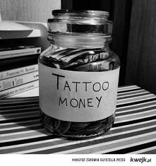 tattoo money ;))