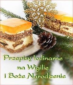 PRZEPISY KULINARNE NA WIGILIĘ I BOŻE NARODZENIE  moje propozycje kulinarne dla Was na  zbliżającą się Wigilię i Święta Bożego Narodzenia.  Myślę, że  będą one pomocne w ustalaniu świątecznego menu. (przepisy po kliknięciu w zdjęcie).