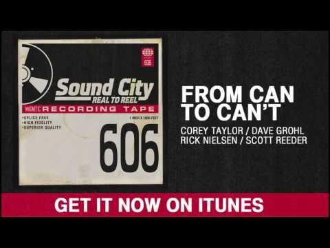 """From Can to Can't"" –Dave Grohl (Foo Fighters), Rick Nielsen (Cheap Trick), Scott Reeder (The Obsessed), and Corey Taylor (Slipknot, Stone Sour)"