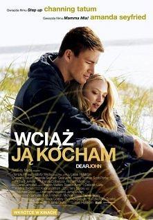 Wciąż ją kocham / Dear John (2010)- bardzo fajny film :)