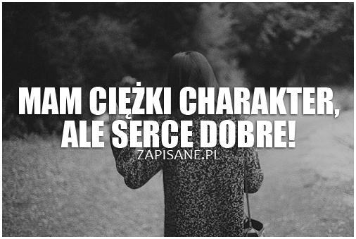 cytaty o charakterze Mam ciężki charakter na Cytaty   Zszywka.pl cytaty o charakterze