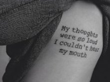 My thoughts were so loud  I couldn't hear my mouth