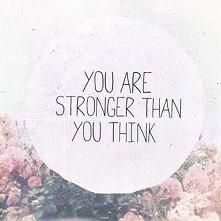 Jesteś silniejszy niż myśli...