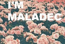 I'm maladec