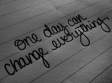 1 dzień potrafi zmienić wsz...