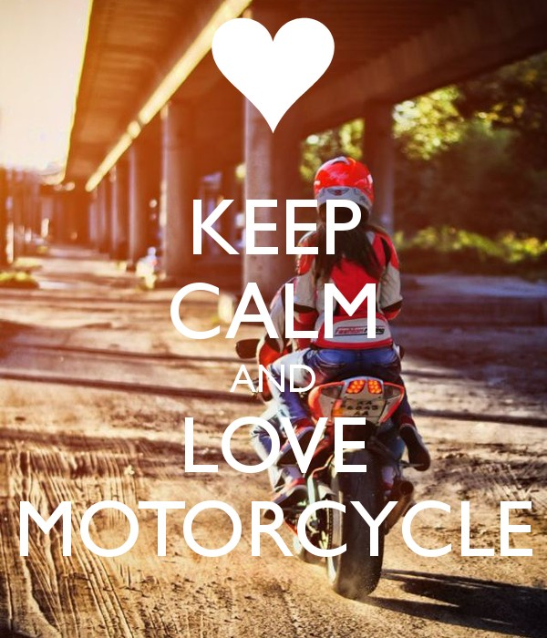 keep calm and love motorcycle :D