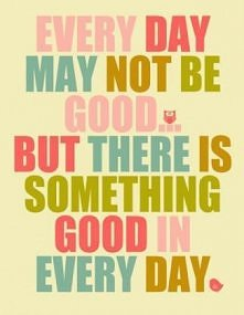 6. There is something good ...