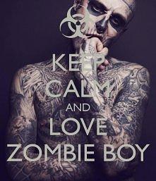 Keep calm and love zombie boy ♥