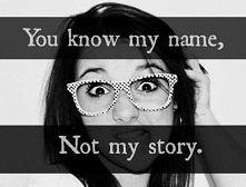 Znasz moje imię a nie moją historię.