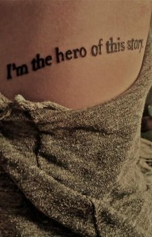I'm the hero of this story ....