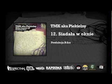 TMK aka Piekielny/R-Ice - 12. Siadała w oknie