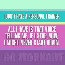 I don't have a personal trainer...