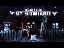 """Donatan & Cleo - """"MY SŁOWIANIE"""""""