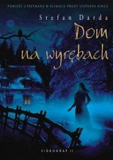 """Stefan Darda """"Dom na wyrębach"""". Wspaniała horror story, chciałoby s..."""