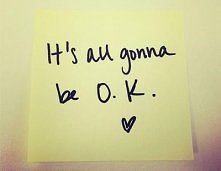 It's all gonna be O.K.