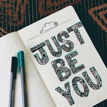 Just be you :)