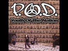 P.O.D. - Youth Of The Nation Kocham najbardziej na świecie