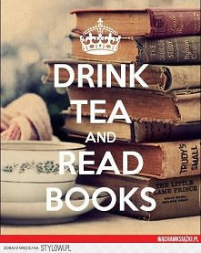 Drink tea and read books <3