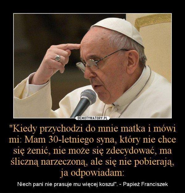 Papież Prawdę Ci Powie D Na Cytaty Zszywkapl