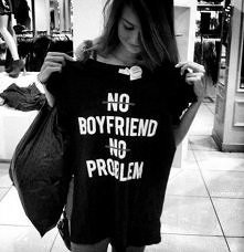 No boyfriend no problem :D