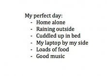 My perfect day :3