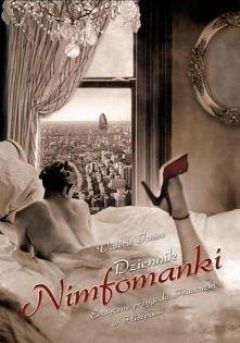 Dziennik Nimfomanki Dziennik nimfomanki to poruszająca autobiografia Francuzki z dobrego domu, dla której seks jest sensem życia. Jej przypadkowi partnerzy pochodzą z różnych śr...