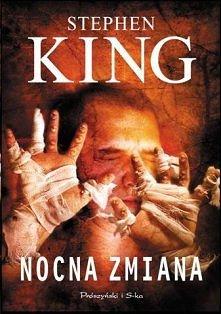 """Stephen King """"Nocna zmiana"""""""