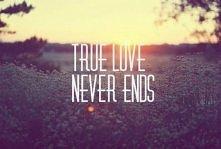 """""""Prawdziwa miłość nigdy się nie kończy"""""""