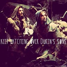 keep watching over Durin's sons...