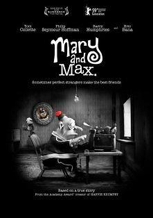 Mary i Max - polecam, niesamowita historia oparta na prawdziwych wydarzeniach.