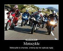 Motocykle to choroba ale tez i pasja <3