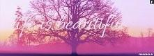 life is beautiful ;*