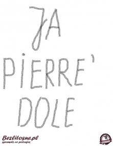 JA PIERRE'DOLE