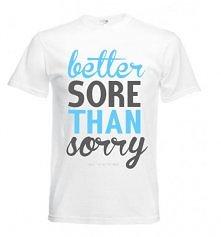 T-shirt koszulka BETTER SOR...