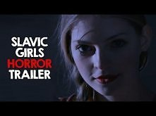 SLAVIC GIRLS (Horror Trailer)