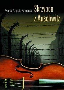 Maria Angels Anglada - Skrzypce z Auschwitz