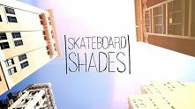 Experiment No. 1 - Skateboard Shades