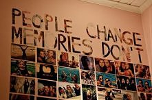 People change memories don't...