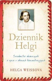 Dziennik Helgi. Świadectwo dziewczynki o życiu w obozach koncentracyjnych