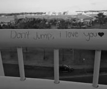 don't jump, i love you