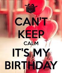 TODAY'S MY BIRTHDAY <3