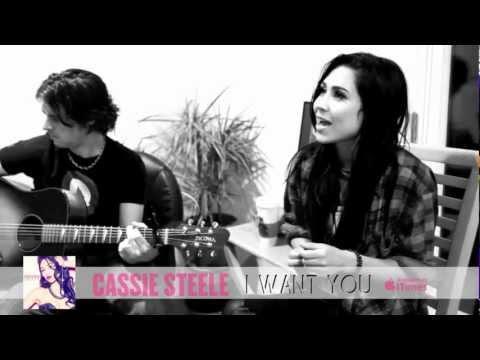 Cassie Steele - I Want You (Acoustic)jak to mozliwe ze tak niewiele osob o niej wie?