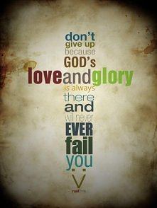 don't give up. God will never ever fail you <3
