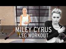fajne, wyczerpujące :) Miley Cyrus Workout: Sexy Legs