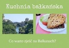 co warto zjesc na Bałkanach...