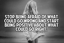 Stop being afraid!