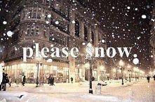Please snow
